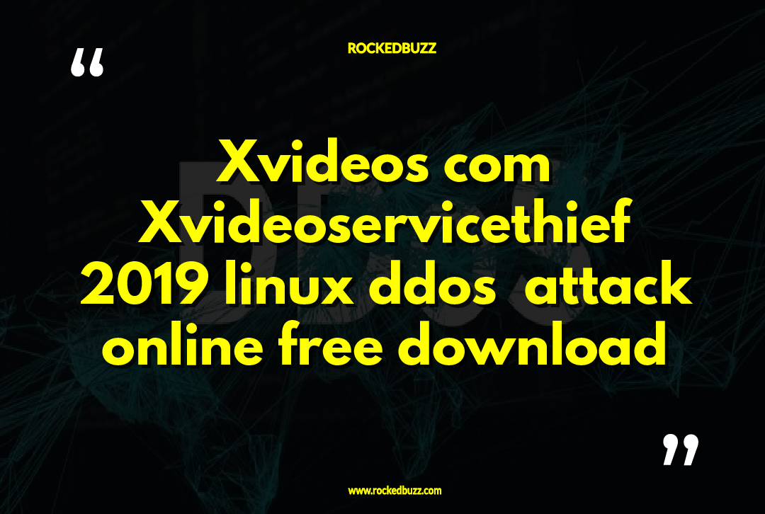 Xvideos com Xvideoservicethief 2019 linux ddos attack online free download